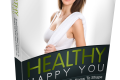 Healthy Happy You 🤩 Is living better possible? - EBOOK (PDF)