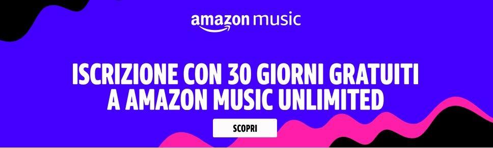 Amazon Music Unlimited GRATIS per 30 giorni!